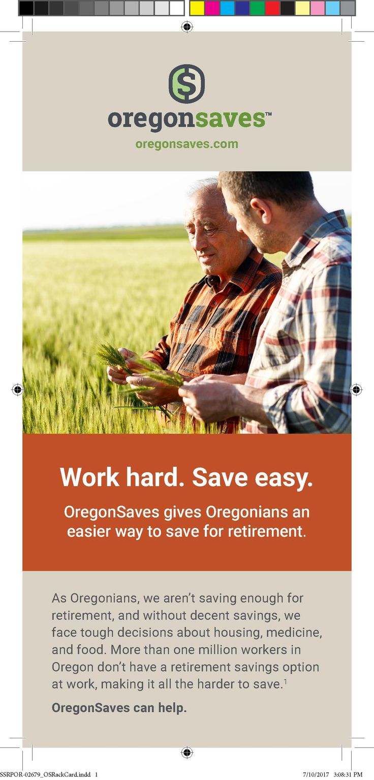 Work hard. Save easy: OregonSaves gives Oregonians an easier way to save for retirement, by the Oregon Retirement Savings Board