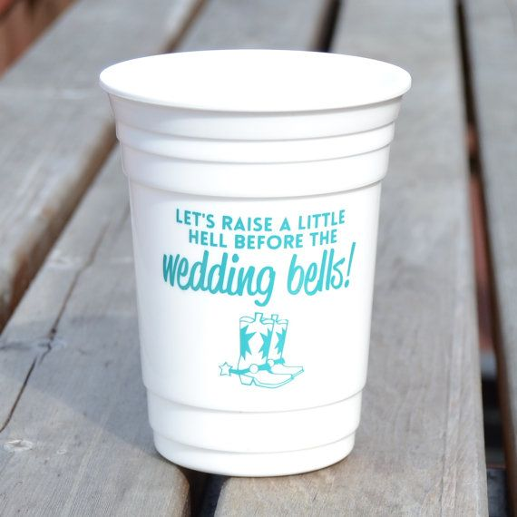 Country Girl Bachelorette Party Cup | Cowgirl Bachelorette Party | #bachelorette | Let's raise a little hell before the wedding bells!