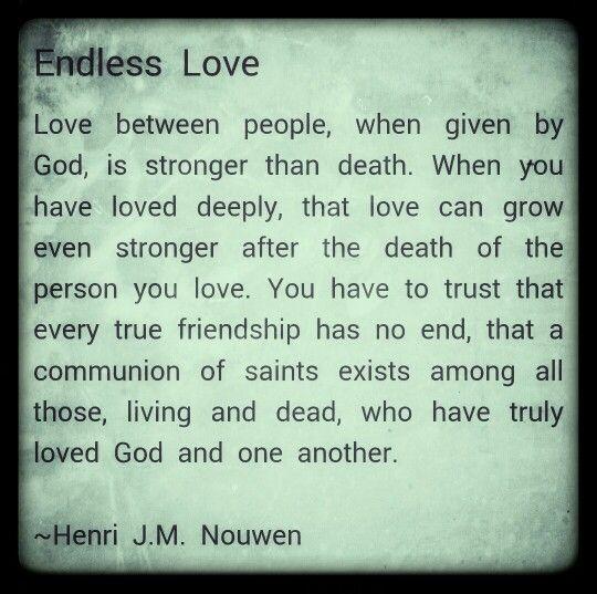 Endless Love ~ Henri Nouwen                                                                                                                                                                                 More
