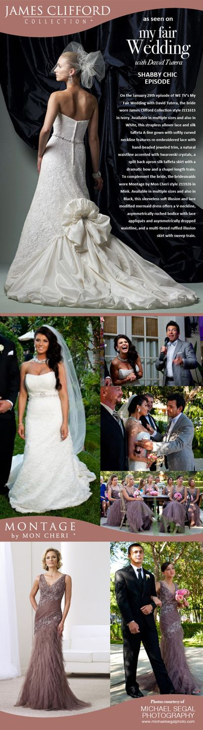James Clifford Collection and Montage by Mon Cheri featured on My Fair Wedding with David Tutera. Love the bridesmaid dresses. So unique and gorgeous