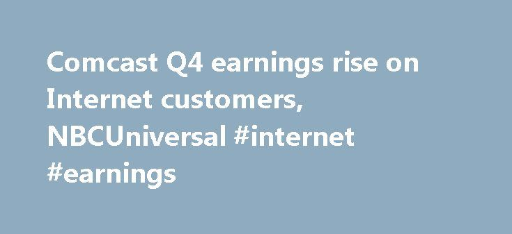 Comcast Q4 earnings rise on Internet customers, NBCUniversal #internet #earnings http://earnings.remmont.com/comcast-q4-earnings-rise-on-internet-customers-nbcuniversal-internet-earnings-3/  #internet earnings # Comcast Q4 earnings rise on Internet customers, NBCUniversal Comcast reported its year-end and fourth-quarter earnings. (Photo: Joe Raedle, Getty Images) Comcast Corp. the largest U.S. cable company, said Tuesday its fourth-quarter net income rose 0.6% to $1.93 billion as it gained…