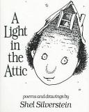 A light in the attic / Shel Silverstein