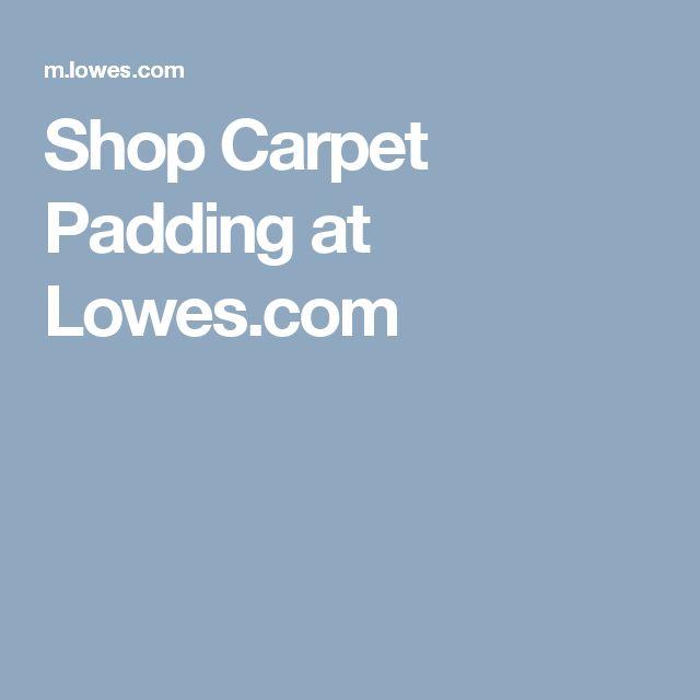 carpet padding lowes. carpet padding at lowes