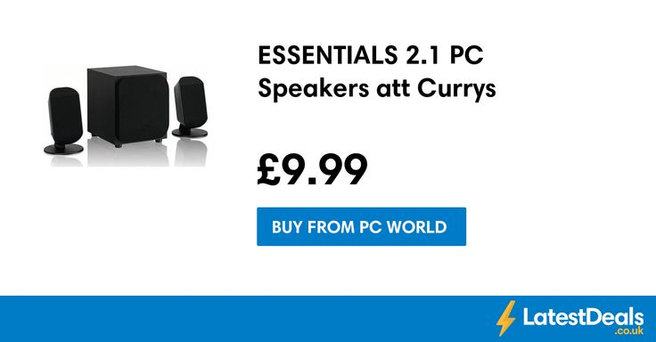 ESSENTIALS 2.1 PC Speakers att Currys, £9.99 at PC World