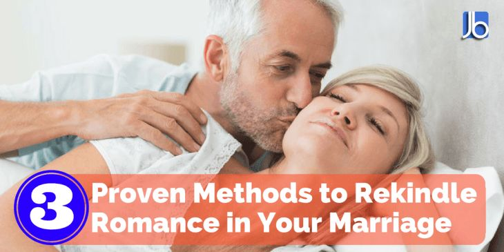 Proven Methods to Rekindle Romance in Your Marriage