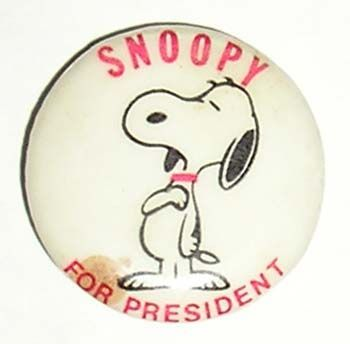 Snoopy for President   I own!  Found in a dade city antique shop!