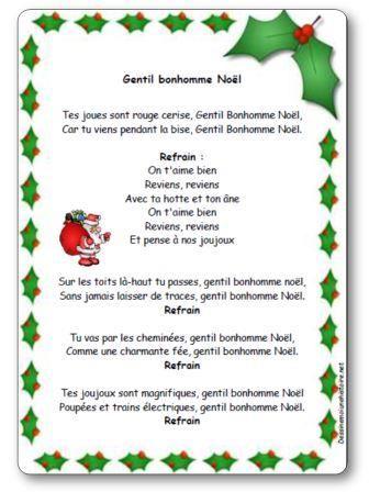 Paroles de la chanson Gentil bonhomme Noël : Tes joues sont rouge cerise, Gentil Bonhomme Noël, Car tu viens pendant la bis, Gentil Bonhomme Noël...