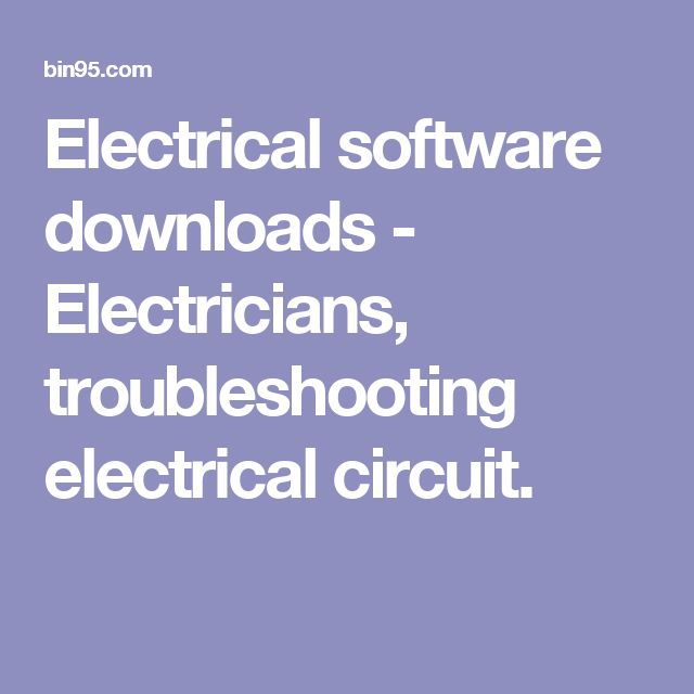 Electrical software downloads - Electricians, troubleshooting electrical circuit.