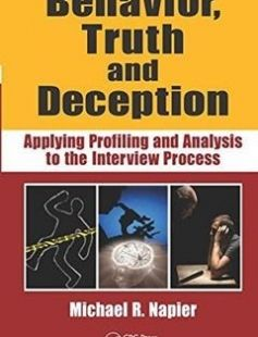 Behavior Truth and Deception: Applying Profiling and Analysis to the Interview Process 1st Edition free download by Michael R Napier ISBN: 9781439820414 with BooksBob. Fast and free eBooks download.  The post Behavior Truth and Deception: Applying Profiling and Analysis to the Interview Process 1st Edition Free Download appeared first on Booksbob.com.