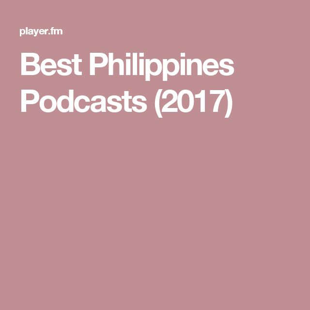Best Philippines Podcasts (2017)