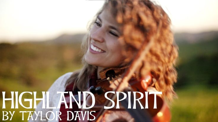 Highland Spirit - Taylor Davis (Original Song)