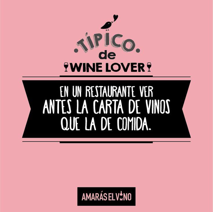 """#TipicodeWinelover: """"En un restaurante ver primero la carta de vinos que la de la comida"""" #AmarasElVino #Wine #Vino #WineHumor"""