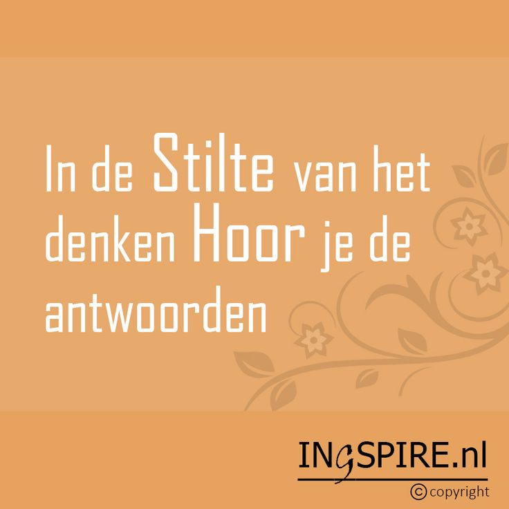 Copyright © citaat Ingspire.nl – Mooie Ingspire spreuk:In de Stilte van het denken Hoor je de antwoorden