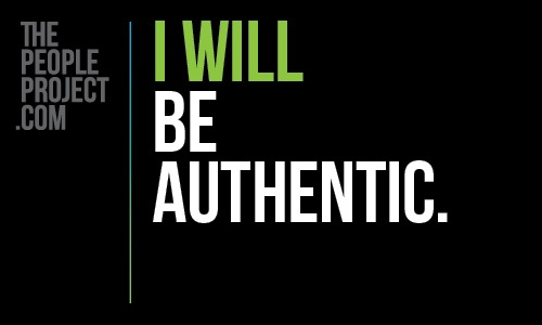 I WILL be authentic. http://thepeopleproject.com/share-a-mantra.php