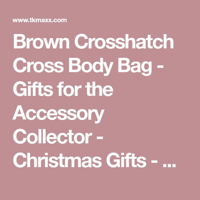 Brown Crosshatch Cross Body Bag - Gifts for the Accessory Collector - Christmas Gifts - Christmas - TK Maxx
