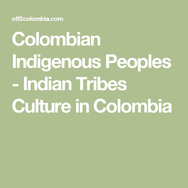 Colombian Indigenous Peoples - Indian Tribes Culture in Colombia