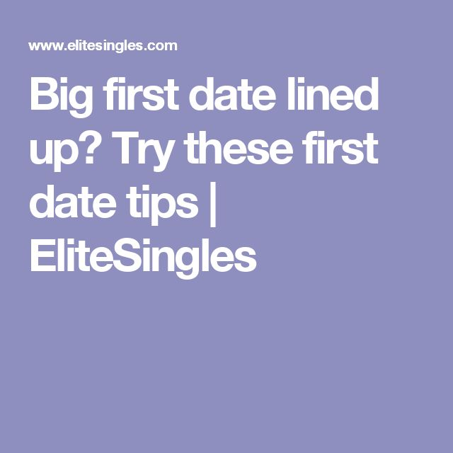 Big first date lined up? Try these first date tips | EliteSingles