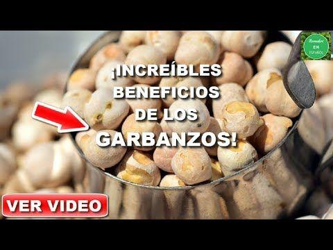 NO VAS A CREER LOS BENEFICIOS DE ESTA LEGUMBRE Y LAS DOLENCIAS QUE TRATA   BENEFICIOS DEL GARBANZO - YouTube