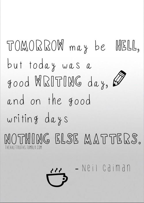 Neil Gaiman on writing. This touches my soul.
