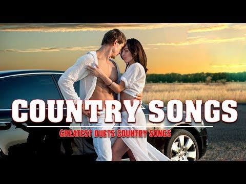 Greatest Duet Country Songs - Best country Music Songs Duets - Country Music Duets - YouTube