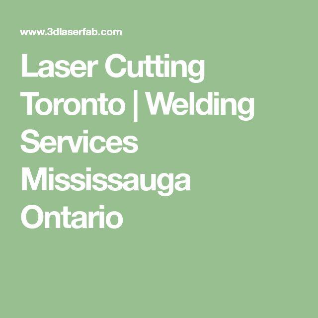 Laser Cutting Toronto | Welding Services Mississauga Ontario