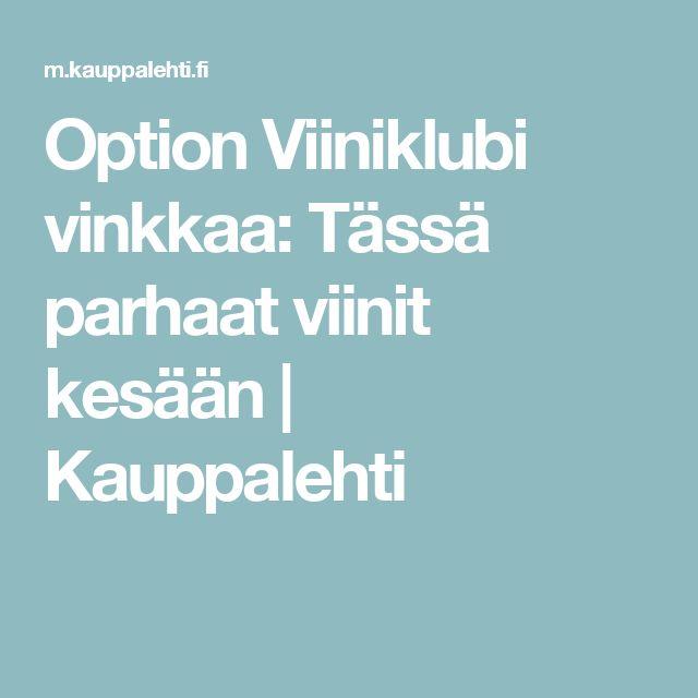 Option Viiniklubi vinkkaa: Tässä parhaat viinit kesään | Kauppalehti