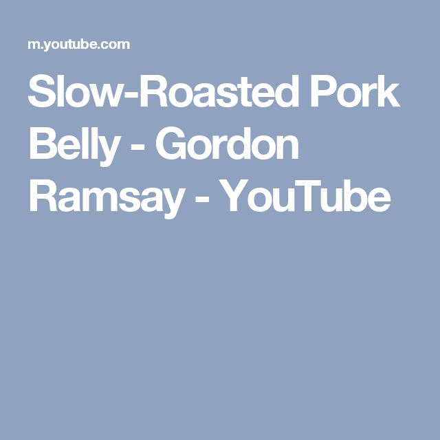 Slow-Roasted Pork Belly - Gordon Ramsay - YouTube