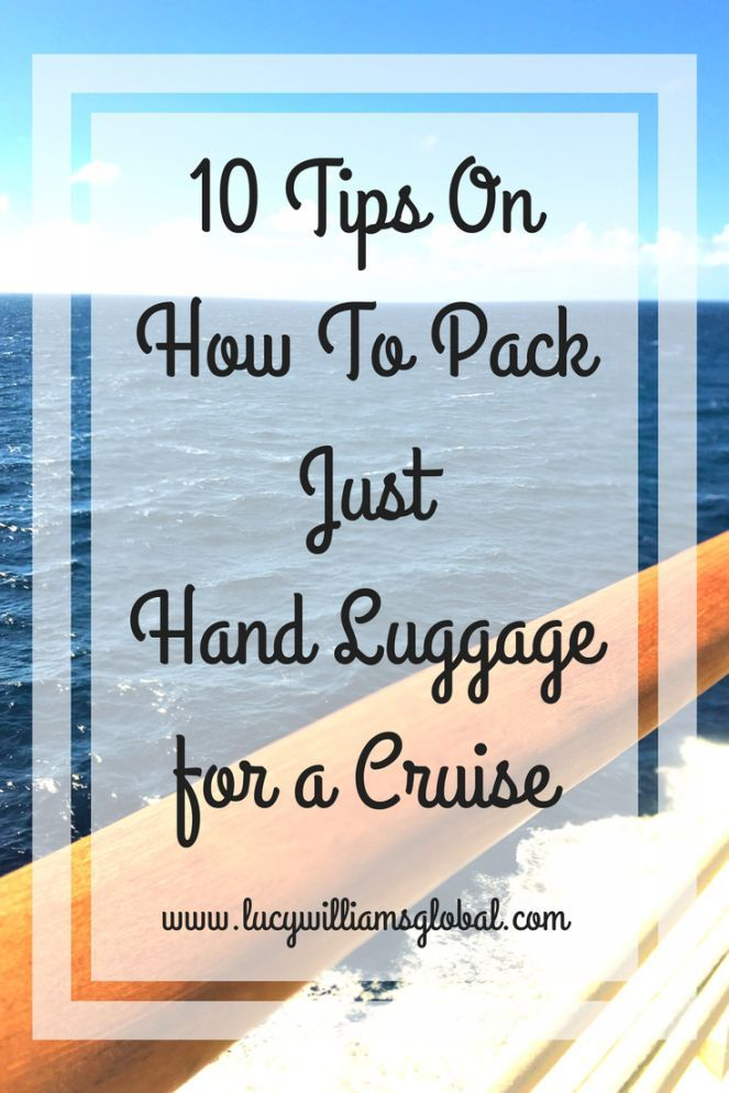 10 Tips On How To Pack Just Hand Luggage for a Cruise - Can you really pack just hand luggage for a cruise? For some of you, you have just read the title of this article and thought there is no way you can just pack hand luggage for a 10-day cruise! Well, yes you can! #cruise #cruising #cruiseship #handluggage #cruisepacking #packingtips #packinguide