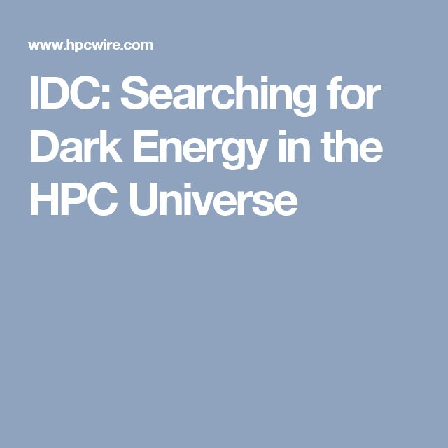 IDC: Searching for Dark Energy in the HPC Universe