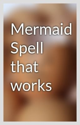 """""""Mermaid Spell that works"""" by carmen147 - """"…"""""""