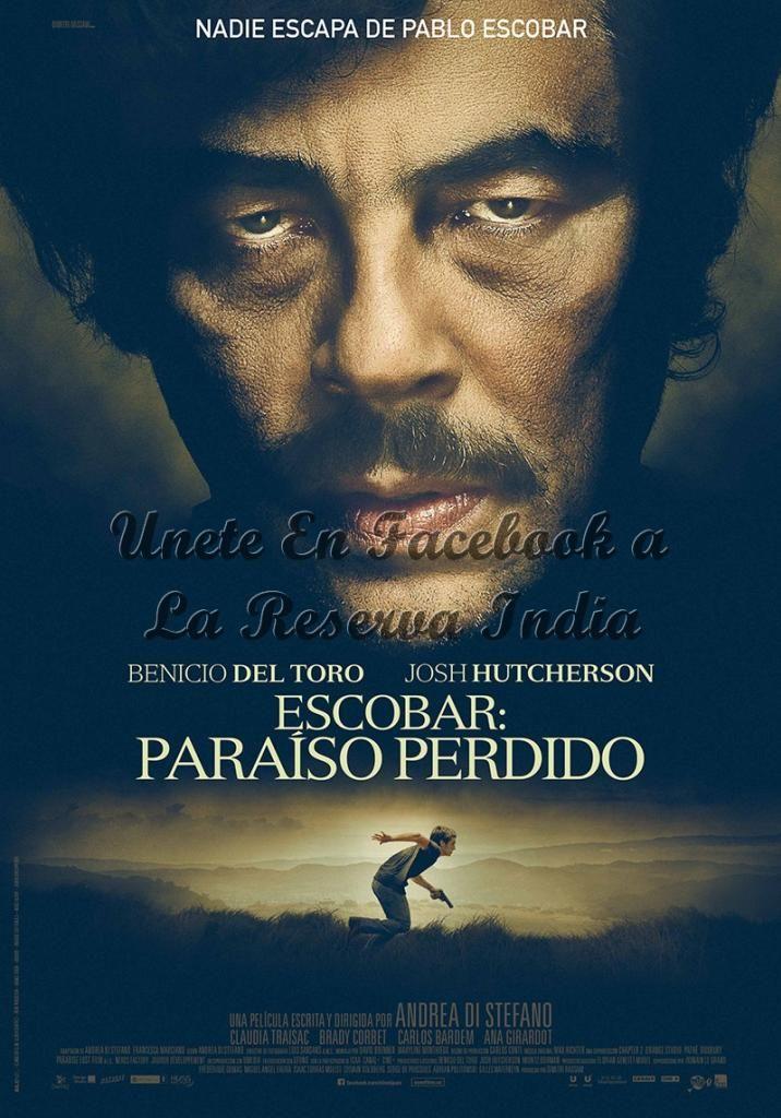 Descargar Escobar Paraiso Perdido Castellano Descargar Pelicula Gratis En La Reserva India Paraiso Perdido Pablo Escobar Carteleras De Cine