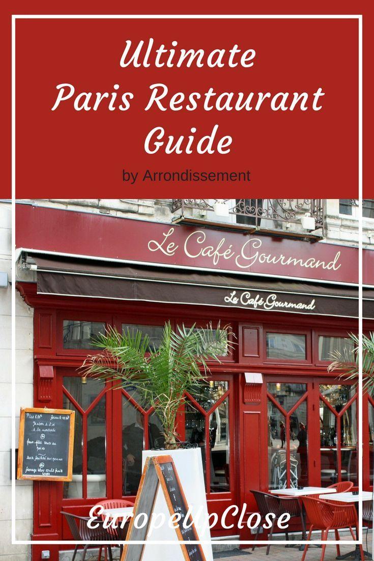 Wondering Where To Eat In Paris Here Are Our Favorite Paris Restaurants Best Restaurants In Paris Paris Restaurants Restaurant Guide