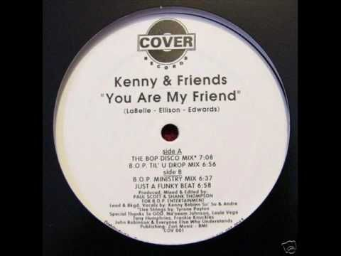 Kenny & Friends - You Are My Friend (The BOP Disco Mix) Kenny Bobien - YouTube