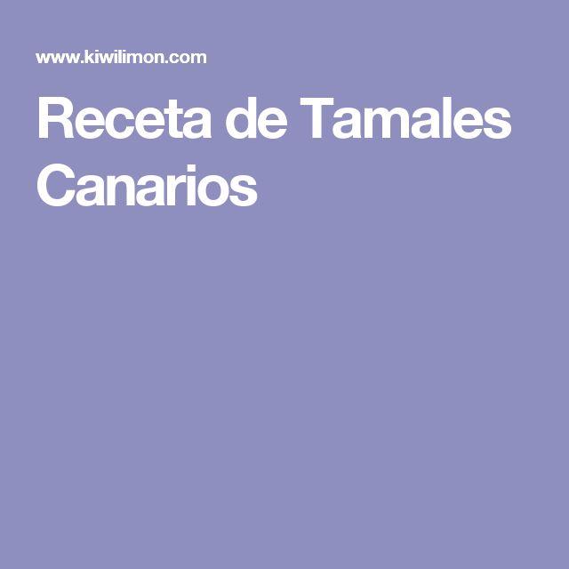 Receta de Tamales Canarios