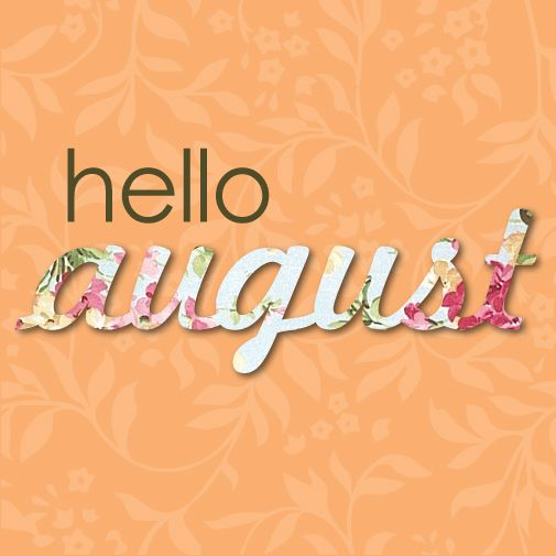 Superb 17 Best Images About The Month Of August On Pinterest Hello August, Fall We.