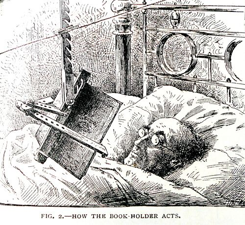 """""""'A book-holder for invalids'  Cassell's Family Magazine, 1889."""""""