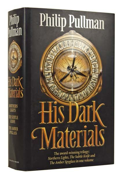 His Dark Materials. [Northern Lights; The Subtle Knife; The Amber Spyglass]. Philip PULLMAN, born 1946.