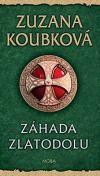 Bratr Zdislav: Záhada zlatodolu - Zuzana Koubková | Databáze knih
