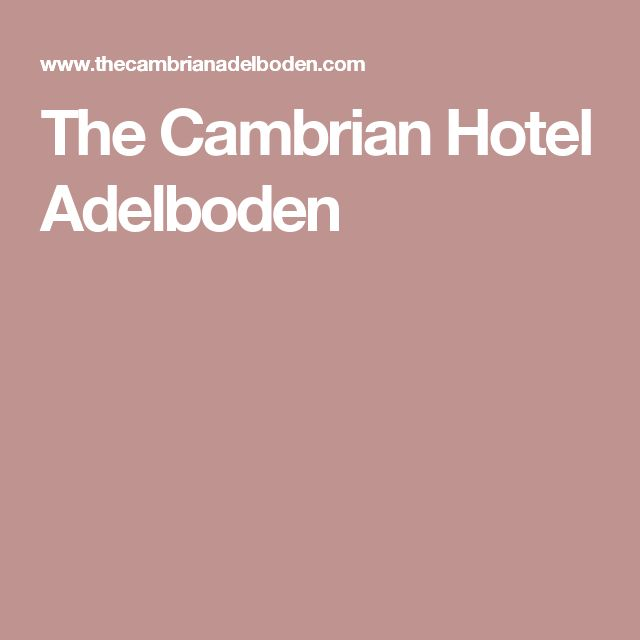 The Cambrian Hotel Adelboden