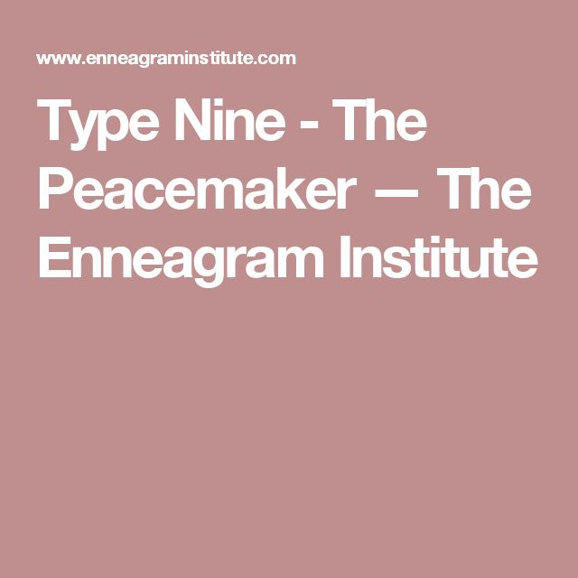 Type Nine - The Peacemaker — The Enneagram Institute
