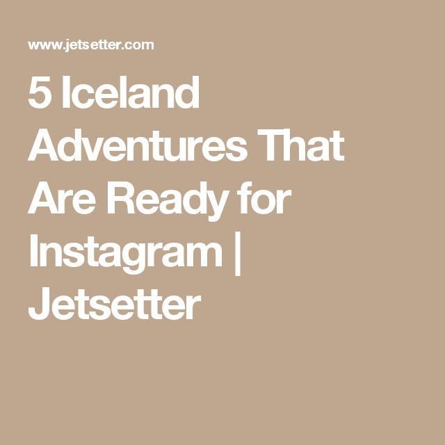 5 Iceland Adventures That Are Ready for Instagram | Jetsetter