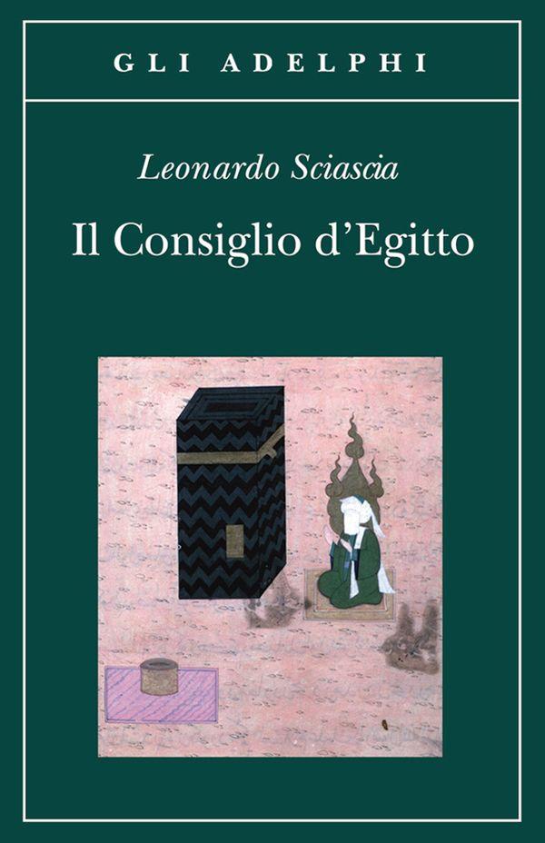 Il Consiglio d'Egitto | Leonardo Sciascia - Adelphi Edizioni