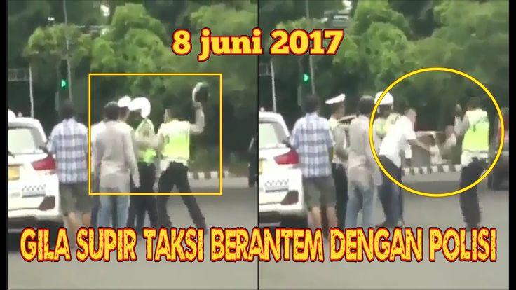 Gila Supir Taksi Berantem Dengan Polisi