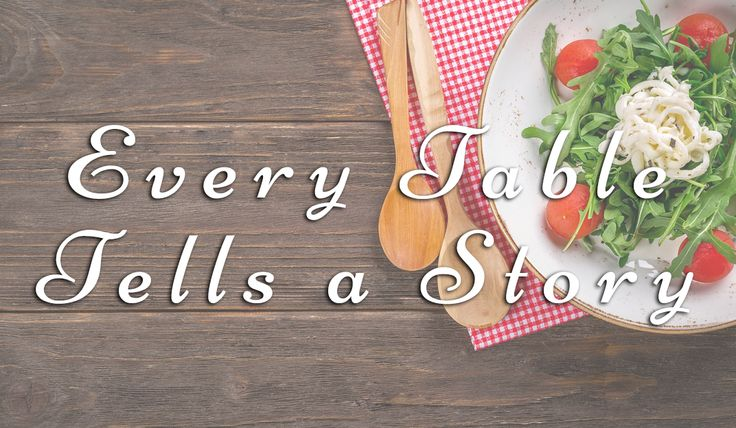 "Welcome to ""Every Table Tells a Story!"" It was 10 degrees or so one frosty day in Wisconsin, but hearts quickly warmed around a simple lunch in a pastor's home. Lana, a darling pastor's wife near Milwaukee, called to say that she had had the BEST time and wasn't God good and this is just what she had…"