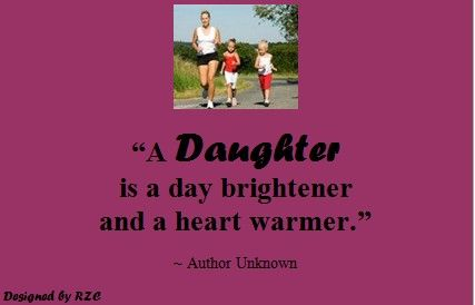 "Best Daughter English Quotes:   Quotes of Author Unknown (Anonymous),""A daughter is a day brightener and a heart warmer"" - Best sayings about Daughter"