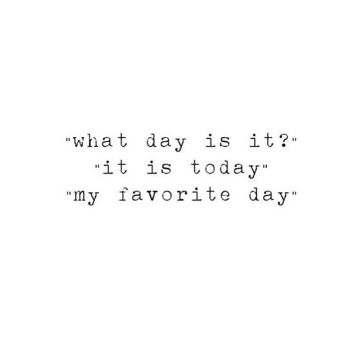 Today is my favorite day ❥