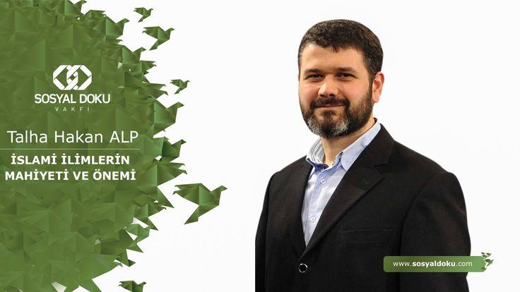 56) Talha Hakan Alp - İslami İlimlerin Mahiyeti ve Önemi - Karakter Eğitimi