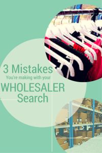 3 Mistakes you're making with your Wholesaler Search. If you are searching for clothing, kids, jeans, swimwear, jewelry, or accessory wholesalers for your online boutique don't make these big mistakes - Online Boutique Source