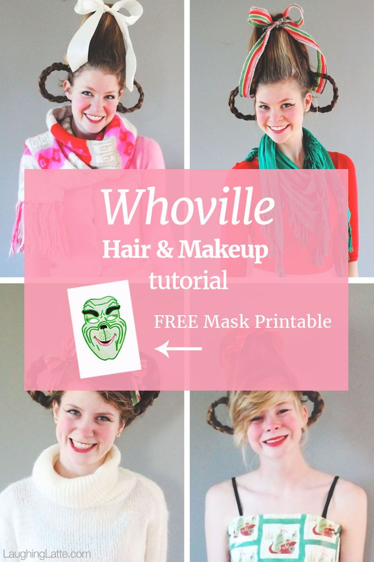 Whoville Hair and Makeup Tutorial (free Grinch mask!)
