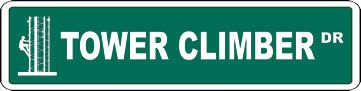 Tower Climber or CUSTOM Street Sign. $29.95 includes shipping!